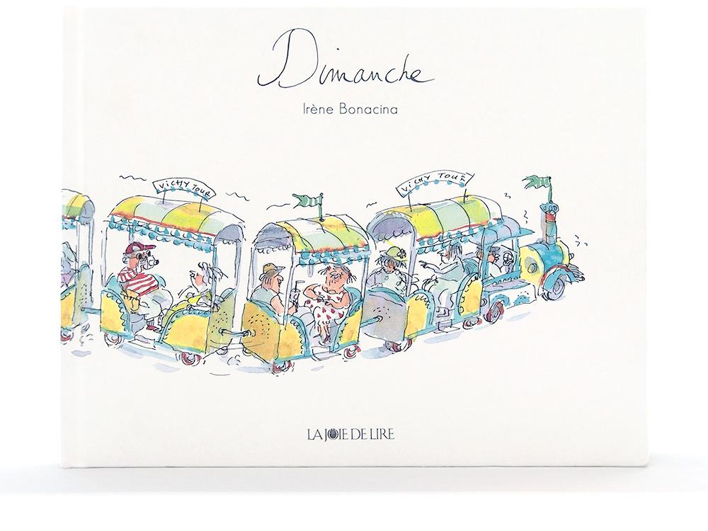 """Couverture de l'album jeunesse """"Dimanche"""" d'Irène Bonacina paru aux éditions La Joie de lire en 2011"""