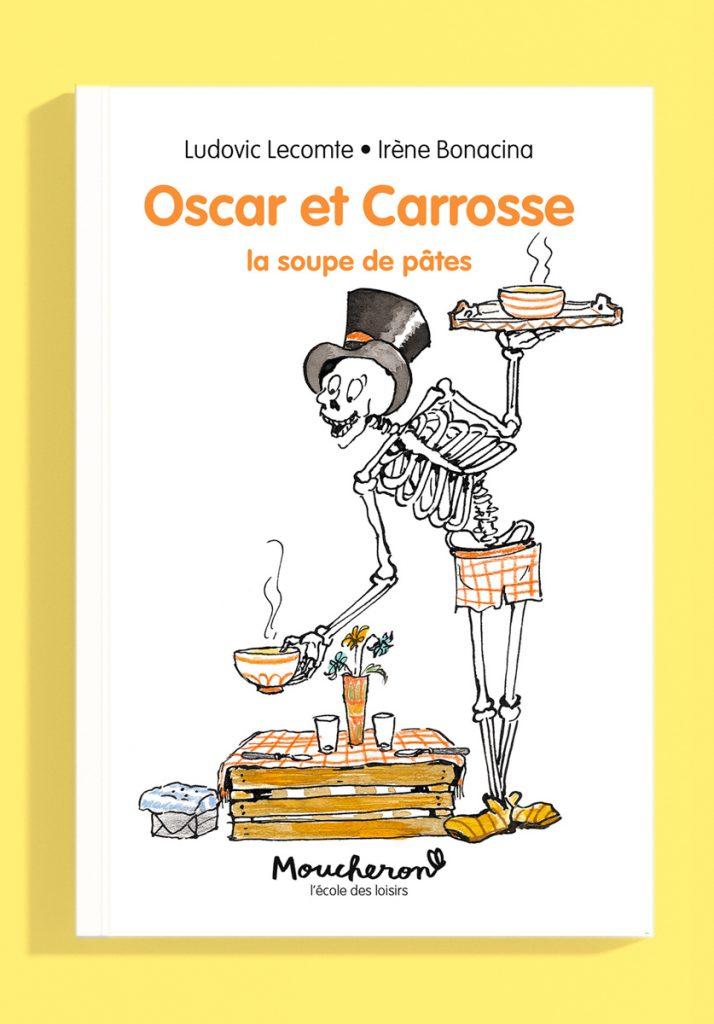"""Couverture du roman jeunesse """"Oscar et Carrosse, la soupe de pâtes"""", de Ludovic Lecomte et Irène Bonacina, L'École des loisirs"""